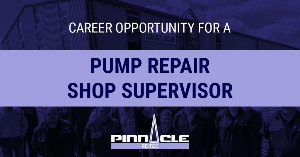 Pinnacle-Re-Tec-Pump-Repair-Shop-Supervisor